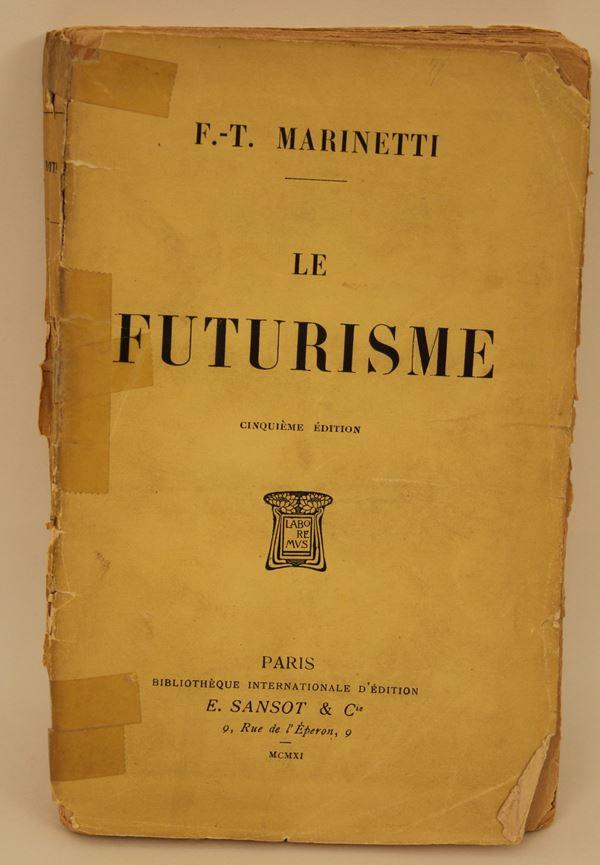 F. T. Marinetti, Le Futurisme, E. Sansot & C., Parigi, 1911, quinta edizione, da restaurare.